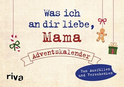 Mama Adventskalender – was ich an dir liebe